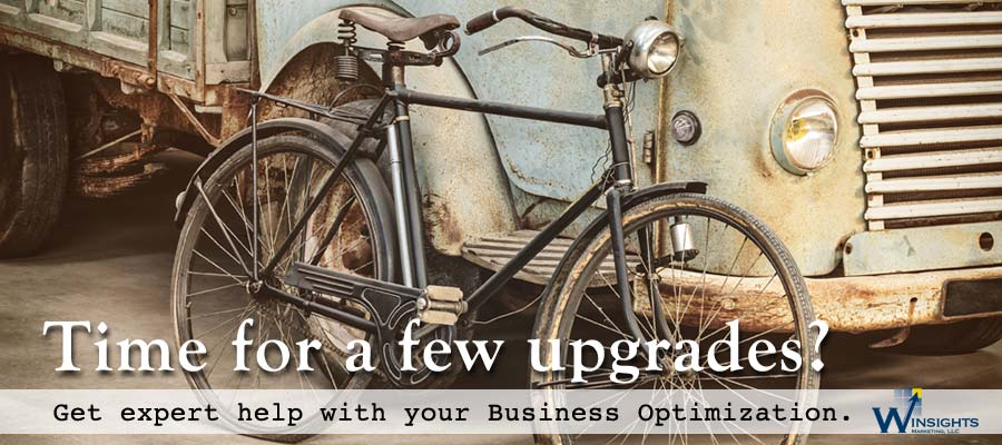Time for a few upgrades? Get expert help with your Business Optimization. Contact Winsights Marketing LLC.